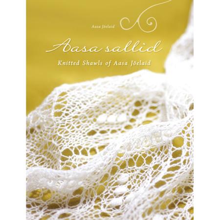 Aasa sallid. Knitted Shawls of Aasa Jõelaid.
